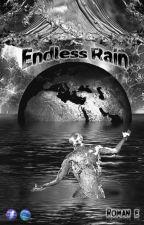 ENDLESS RAIN by Roman-e