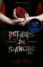 Crónicas de la Rosa I: Pétalos de Sangre by WanderNora
