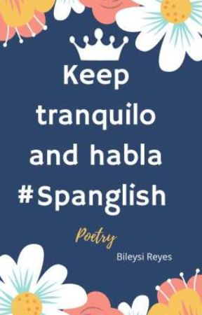 Keep tranquilo and habla #Spanglish by bileysireyes