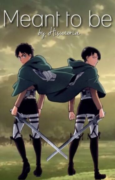 Meant to be (Levi x Reader x Eren)