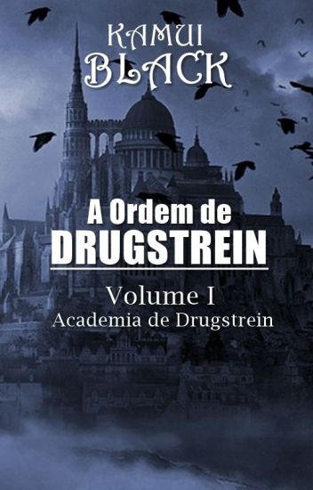 A Ordem de Drugstrein - Volume I