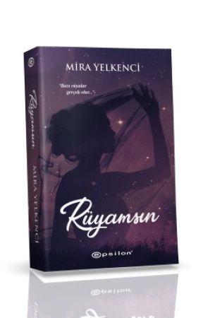 Rüyamsın (KİTAP OLUYOR) by mira_yelkenci
