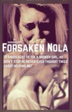 Forsaken Nola  by uniquegirl2002