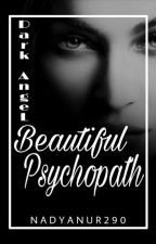 Beautiful Psychopath (Dark Angel) by nadyanur290