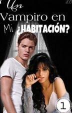 UN VAMPIRO EN MI ¿HABITACIÓN? by samicarortts