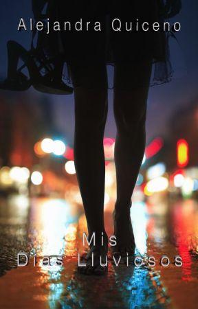 Mis Días Lluviosos by Aleja_quicenob