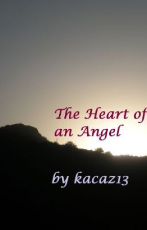 The Heart of an Angel by kacaz13