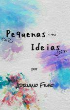Pequenas Idéias  by AdrianoFilho27