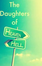 The Daughters of Heaven and Hell by AngelicaM21