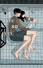 Hate So Love by JinyoungJRrp_94