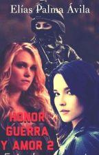 Honor Guerra y Amor 2 (Clexa G!P) by Elio_kin