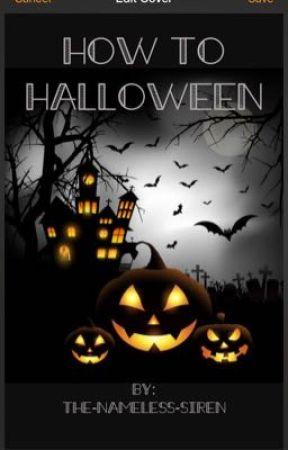 How to Halloween  by TheNamelessSiren