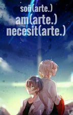 soñ(arte) am(arte) necesit(arte) by SoySoraru