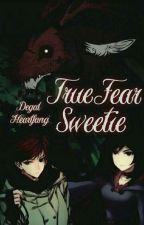 True Fear: Sweetie by Degal_Heartfang
