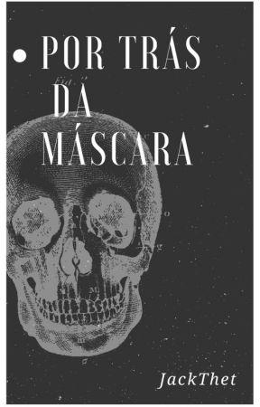 Por Trás da Máscara by JackThet
