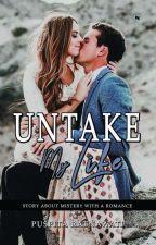 Untake My Life by PuspitaRatnawati