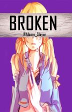 BROKEN [Fairy Tail] by MoonOfDakness