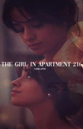 The Girl In Apartment 216(Camila/You) by Lolo_Cabello123