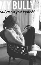 My Bully || h.s by Calumsaysheyorhi