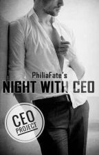 Night With CEO by PhiliaFate