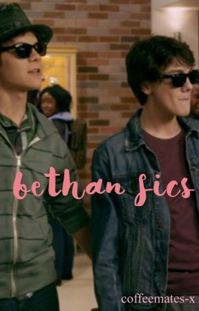 bethan fics ♡ (recommendations) by coffeemates-x