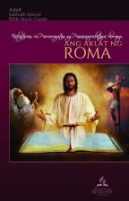 SALVATION BY FAITH ALONE: ANG AKLAT NG ROMA [TAGALOG, 4Q] by xcommonology