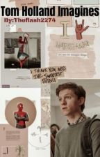 Tom Holland  Imagines and Gifs by Theflash2274