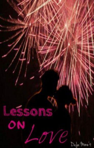 Lessons on Love (L.O.L.) {Watty Awards 2012} by DeJaMonet-Ortiz