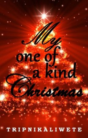 My One Of A Kind Christmas by TripNiKaliwete