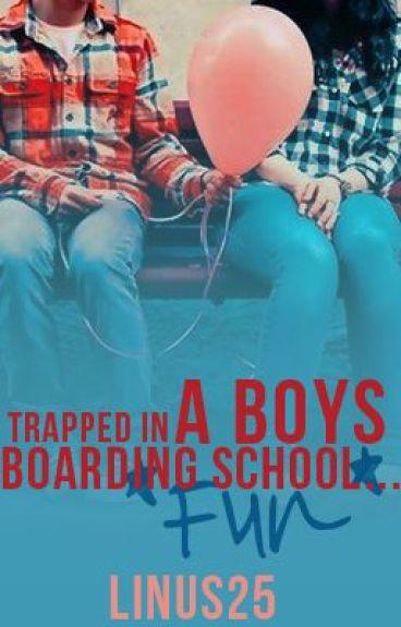 Trapped In a Boys Boarding School {Mega editing} by linus25