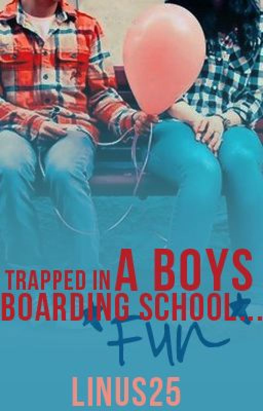 Trapped In a Boys Boarding School {Mega editing} by linus25