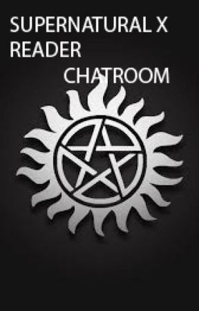 Supernatural x reader Chatroom by Thatfangirl677
