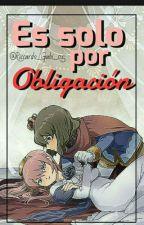 •~Es Solo Por Obligación~• [IEGO] by Riccardo_Gabi_05