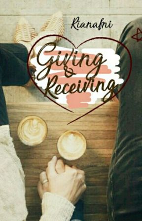GIVE AND RECEIVING by Rianafni4