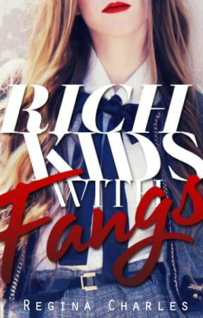 Rich Kids With Fangs by immortal-hearts