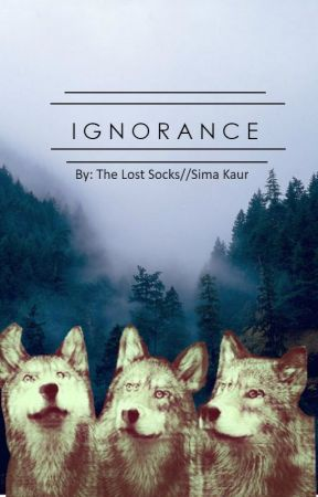 Ignorance by TheLostSocks