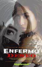 ENFERMO DESEO (Alren)  by AllygirlBrooke93
