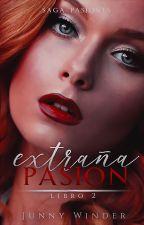 Extraña Pasión. SP #2 COMPLETA. *Saga Cranston* by JunnyJun914