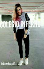 Colégio inferno  by RebecaBrasil04