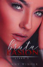 Bruta Pasión. SP  #5 -COMPLETA-*Saga Cranston* by JunnyJun914