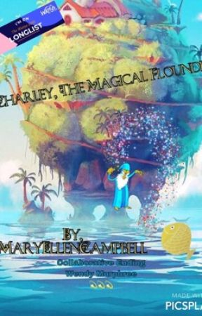 Charley, The Magical  Flounder #wattys2018 #collaborativeend #complete #featured by MaryEllenCampbell