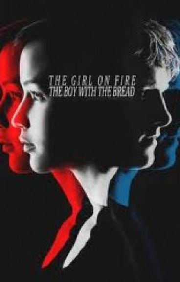 The Girl On Fire & The Boy With The Bread(Fan-Fiction) by DomoReads