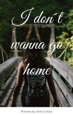 I don't wanna go home by zacmaniacaa