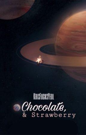 شوكولاتة وفراولة.  by KrisFucksYeol