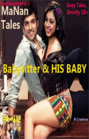 Babysitter and HIS BABY (MaNan 18+) ✔✔ by SparklingStarFly