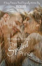 Montellado Series 1: The Spoiled Prince by ReeenXx