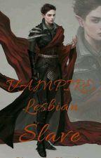 Lesbian Vampire's Sex Slave (LesbianxButch) by ShinjiYun