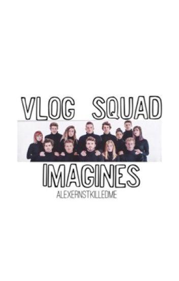 Vlog Squad Imagines