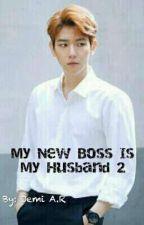 My New Boss Is My Husband 2 by JamilaAlfiyah