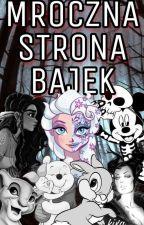 Mroczna Strona Bajek by Deavaa